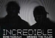 Incredible - Bino Rideaux Feat. Drakeo The Ruler