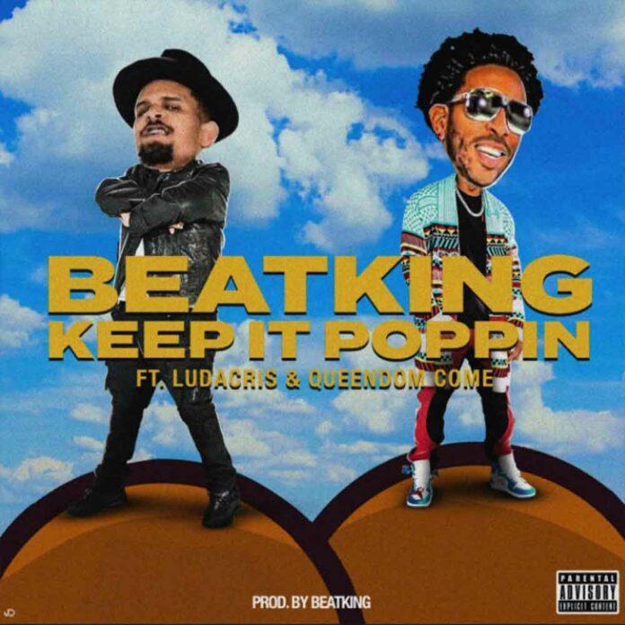 Keep It Poppin - BeatKing Feat. Ludacris & Queendom Come