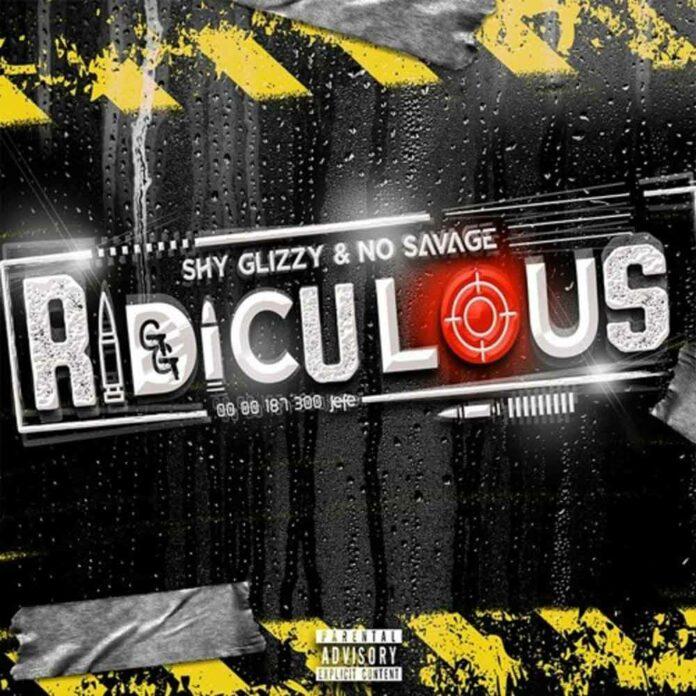 Ridiculous - Shy Glizzy & No Savage
