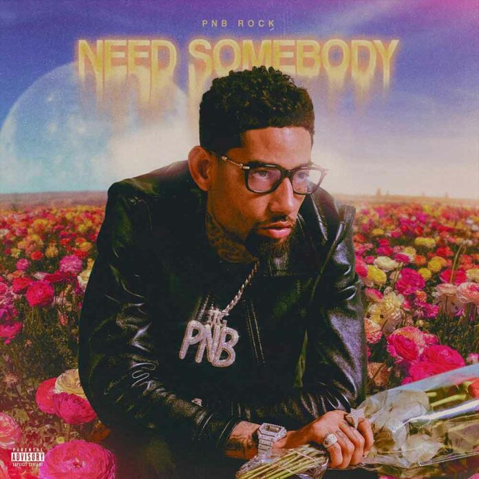 Need Somebody - PnB Rock