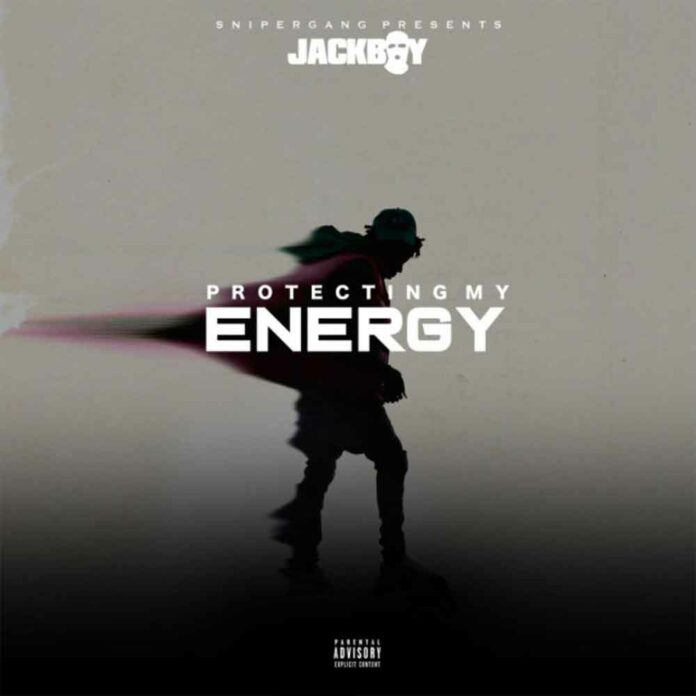 Protecting My Energy - JackBoy