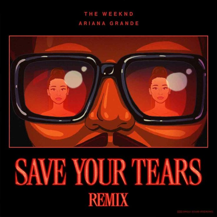 Save Your Tears (Remix) - The Weeknd Feat. Ariana Grande