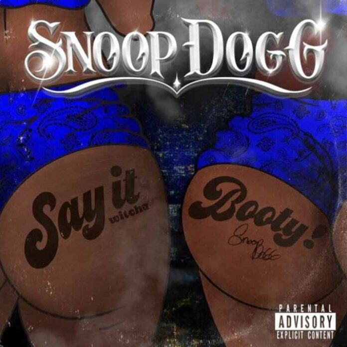 Say It Witcha Booty - Snoop Dogg Feat. ProHoeZak