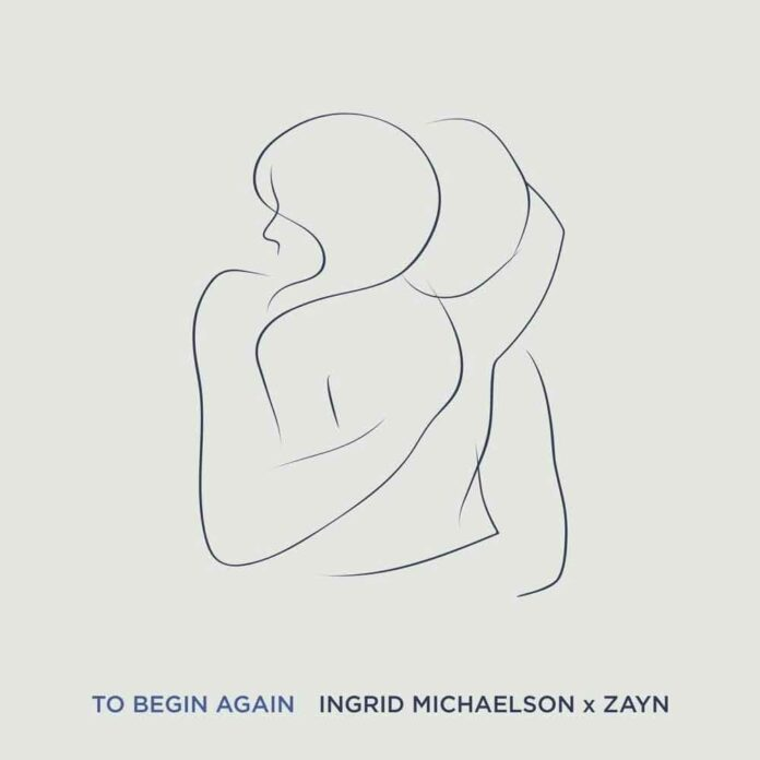 To Begin Again - Ingrid Michaelson, ZAYN