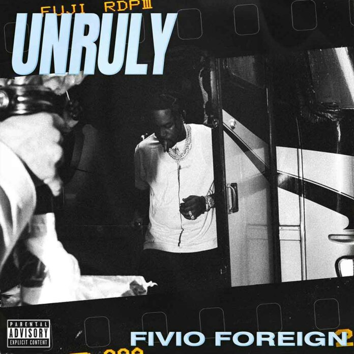 Unruly - Fivio Foreign