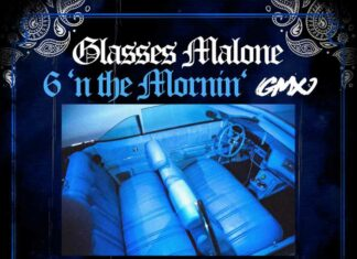 6 N The Mornin - Glasses Malone Feat. Snoop Dogg, Ice T & Ty Dolla $ign