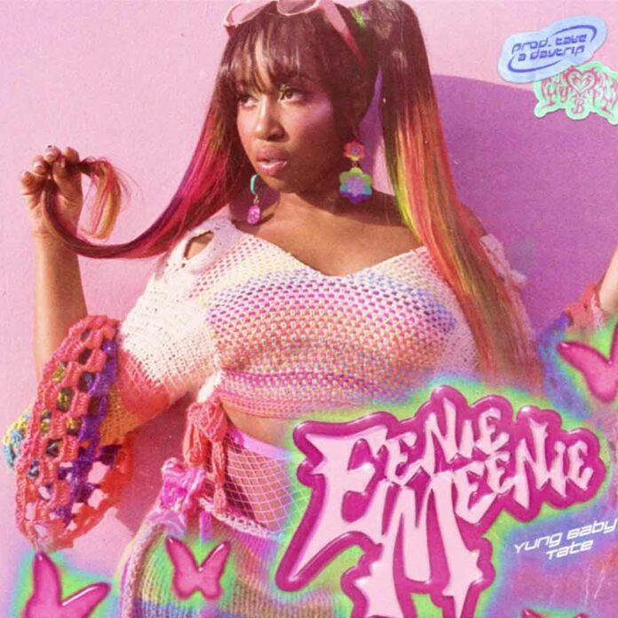 Eenie Meenie - Yung Baby Tate Produced by Take A Daytrip