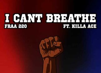 I can't Breathe – Fraa 220 feat. Killa Ace