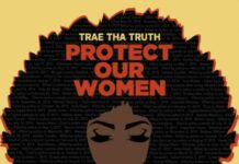 Protect Our Women - Trae Tha Truth
