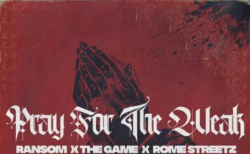 Pray For The Weak - Ransom & Rome Streetz Feat. The Game